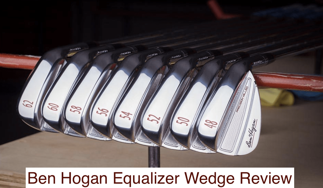 ben hogan equalizer wedge review