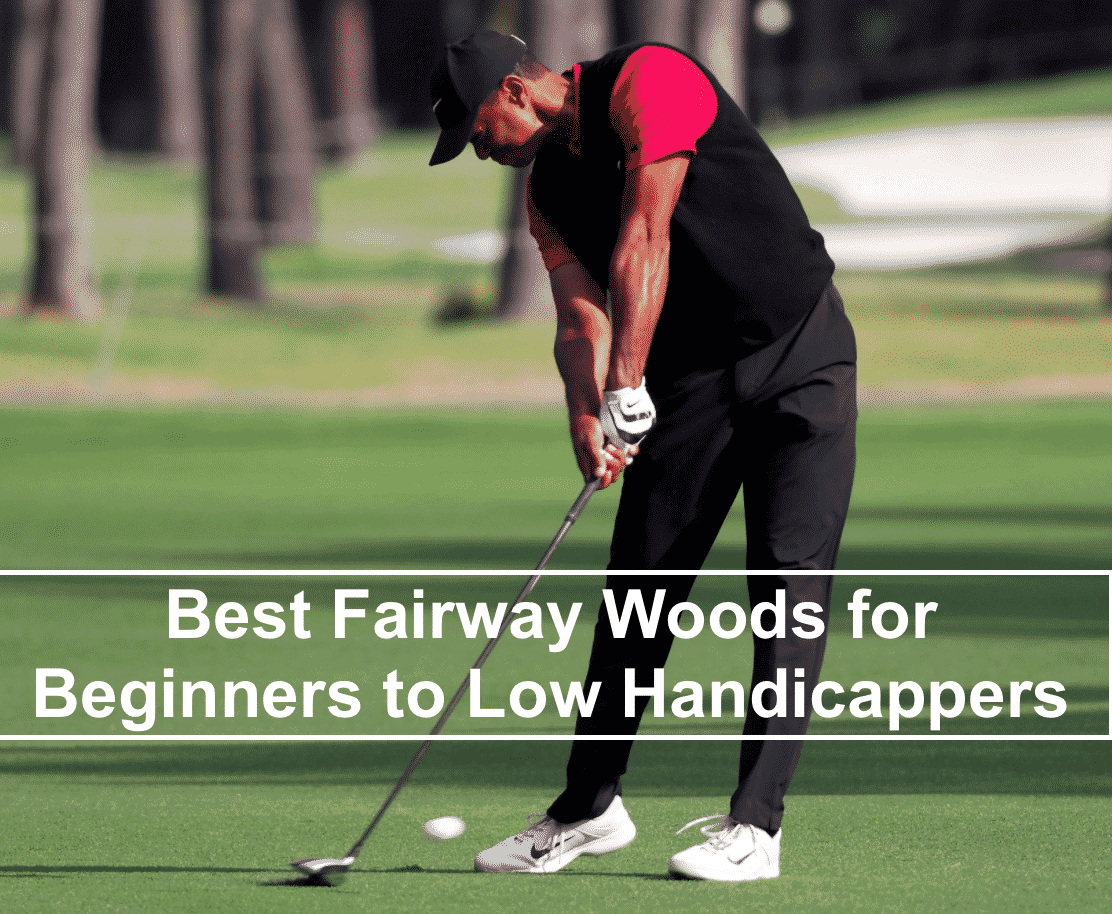 Best Fairway Woods to High Handicappers to Low Handicappers